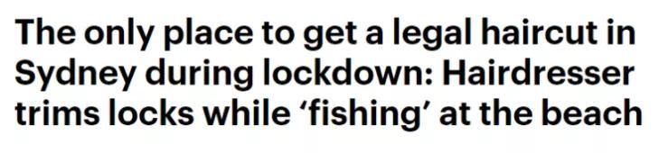 悉尼理发师带全套工具边钓鱼边理发:我在钓鱼啊,户外休闲啊,不算违禁啊